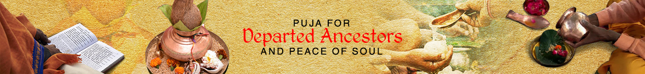Pujas for Departed Ancestors and Peace of Soul